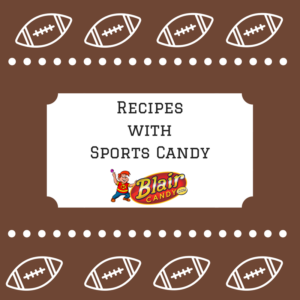 Recipes with Sports Candy | BlairCandy.com
