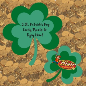 St Patrick's Day Candy to Enjoy Now