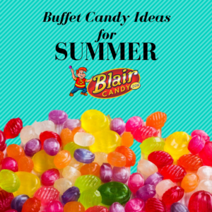Buffet Candy for Summer | BlairCandy.com